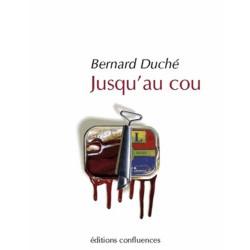 Jusqu'au cou / Editions Confluences Librairie Automobile SPE 9782355271120