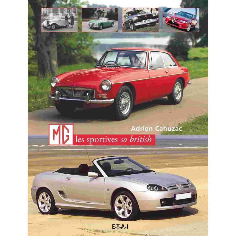 MG les sportives so british / Adrien Cahuzac / Editeur ETAI-9782726894903