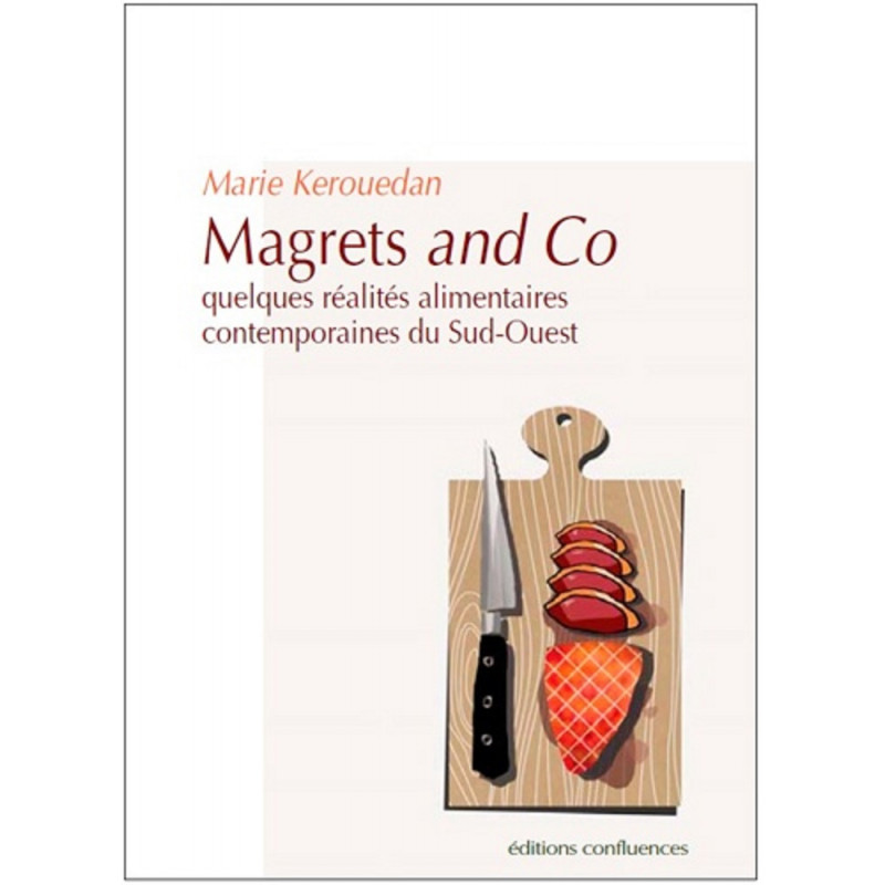 Magrets and Co / Editions Confluences Librairie Automobile SPE 9782355271892