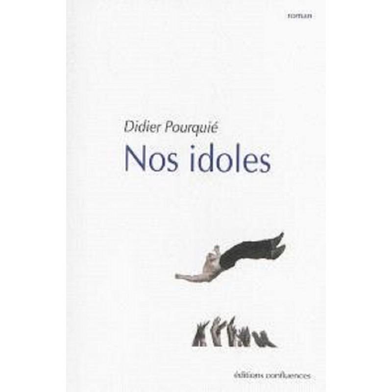 Nos idoles / Editions Confluences Librairie Automobile SPE 9782355271618