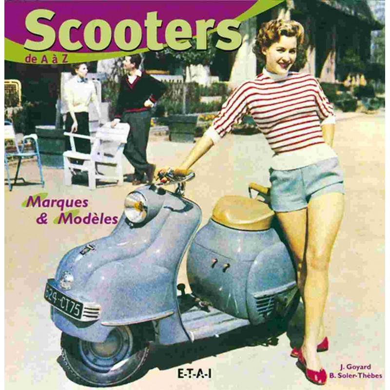 Scooters de A à Z Histoire, Marques et Modèles / Bernard SOLER-THEBES et Jean GOYARD / Editions ETAI-9782726894248