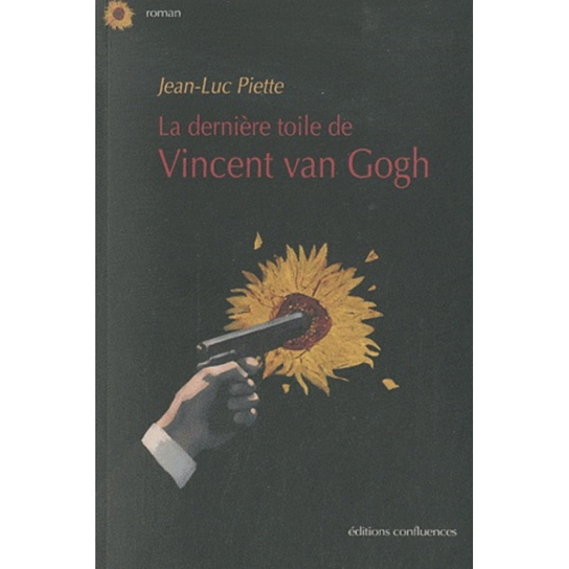 La dernière toile de Vincent van Gogh / Editions Confluences Librairie Automobile SPE 9782355270611