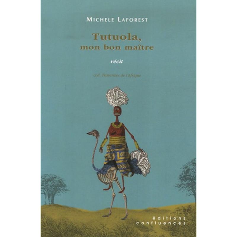 Tutuola, mon bon maître / Editions Confluences Librairie Automobile SPE 9782914240932