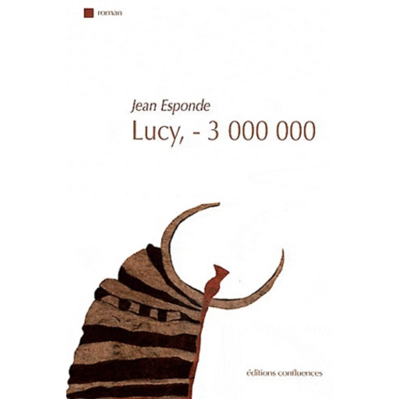 Lucy, - 3 000 000 / Editions Confluences Librairie Automobile SPE 9782355270833