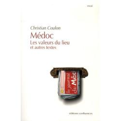 Médoc - Les valeurs du lieu et autres textes / Edition Confluences Librairie Automobile SPE 9782355271519