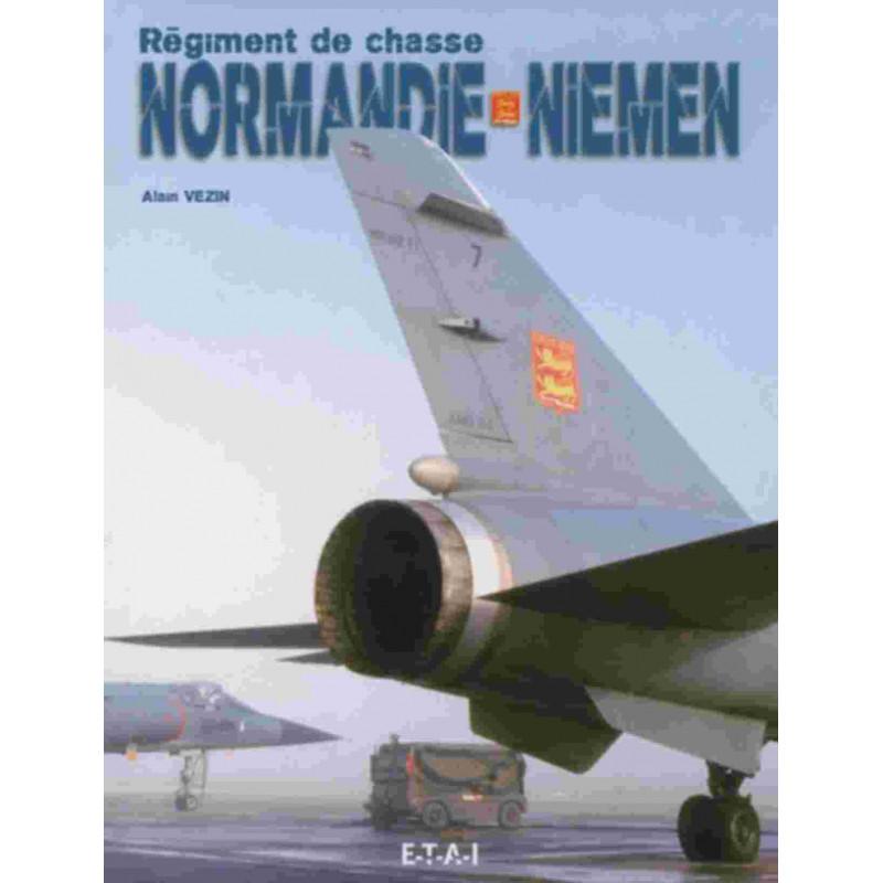 RÉGIMENT DE CHASSE NORMANDIE-NIÉMEN / ALAIN VEZIN / EDITIONS ETAI Librairie Automobile SPE 9782726888889