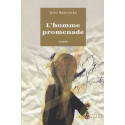 L'homme promenade / Editions confluences Librairie Automobile SPE 9782914240741