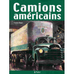 LES CAMIONS AMERICAINS / FRANCIS REYES / EDITIONS ETAI Librairie Automobile SPE 9782726893364