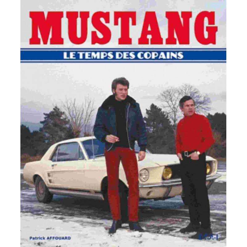 MUSTANG LE TEMPS DES COPAINS / PATRICK AFFOUARD / EDITIONS ETAI Librairie Automobile SPE 9782726895979