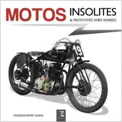 MOTOS INSOLITES ET PROTOTYPES HORS NORMES / FRANÇOIS-MARIE DUMAS Librairie Automobile SPE 9791028303617