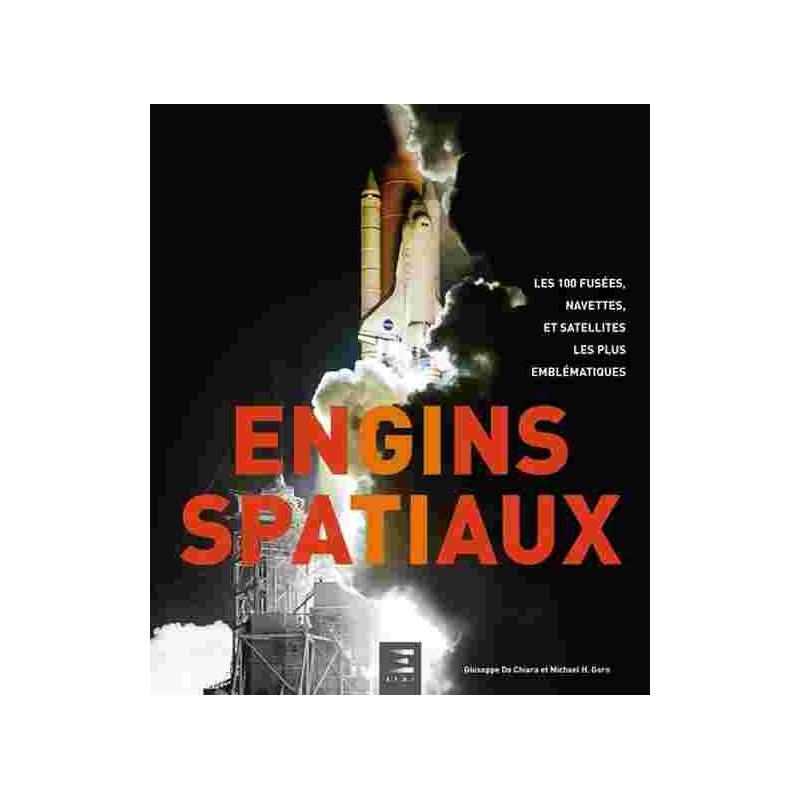 ENGINS SPATIAUX FUSÉES, NAVETTES, ET SATELLITES / EDITIONS ETAI Librairie Automobile SPE 9791028303396