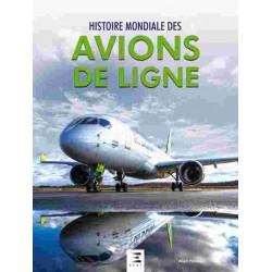 HISTOIRE MONDIALE DES AVIONS DE LIGNE DEPUIS 1908 / EDITIONS ETAI Librairie Automobile SPE 9791028303457