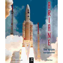 ARIANE, UNE ÉPOPÉE EUROPÉENNE / WILLIAM HUON / EDITIONS ETAI Librairie Automobile SPE 9791028303471