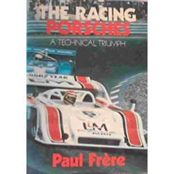 THE RACING PORSCHES A TECHNICAL TRIUMPH / PAUL FRERE. Librairie Automobile SPE 9780850591217