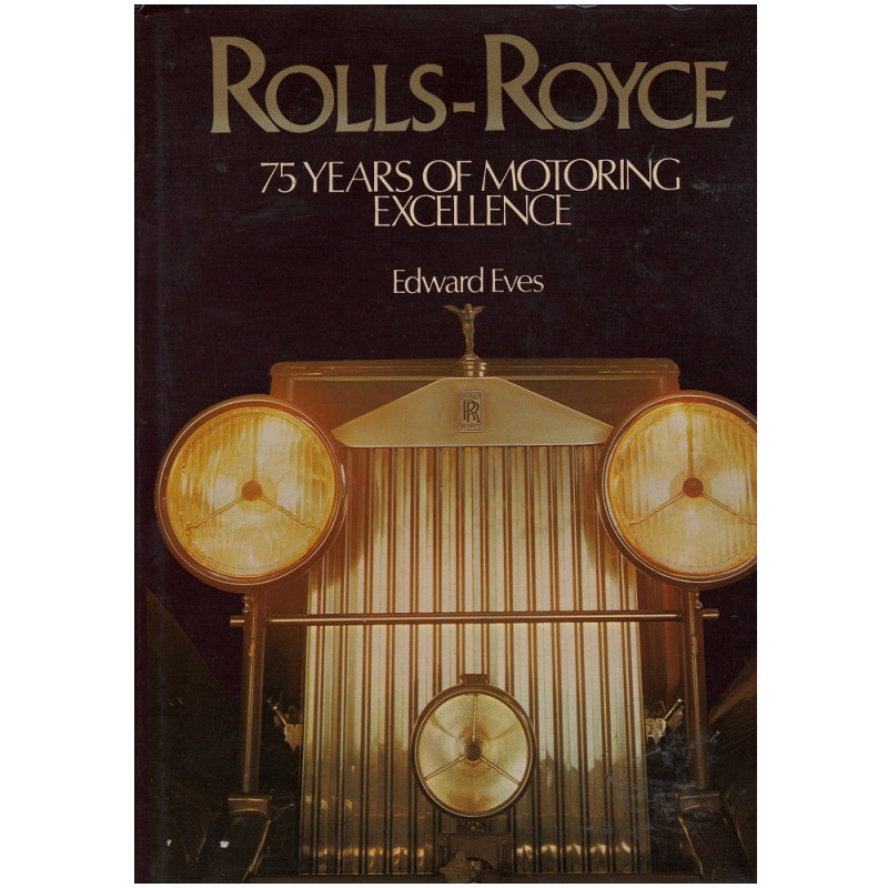 ROLLS ROYCE 75 YEARS OF MOTORING EXCELLENCE Librairie Automobile SPE 9780856132537