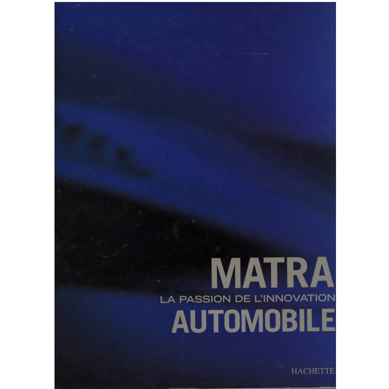 MATRA - LA PASSION DE L'INNOVATION AUTOMOBILE Librairie Automobile SPE 9782012364318
