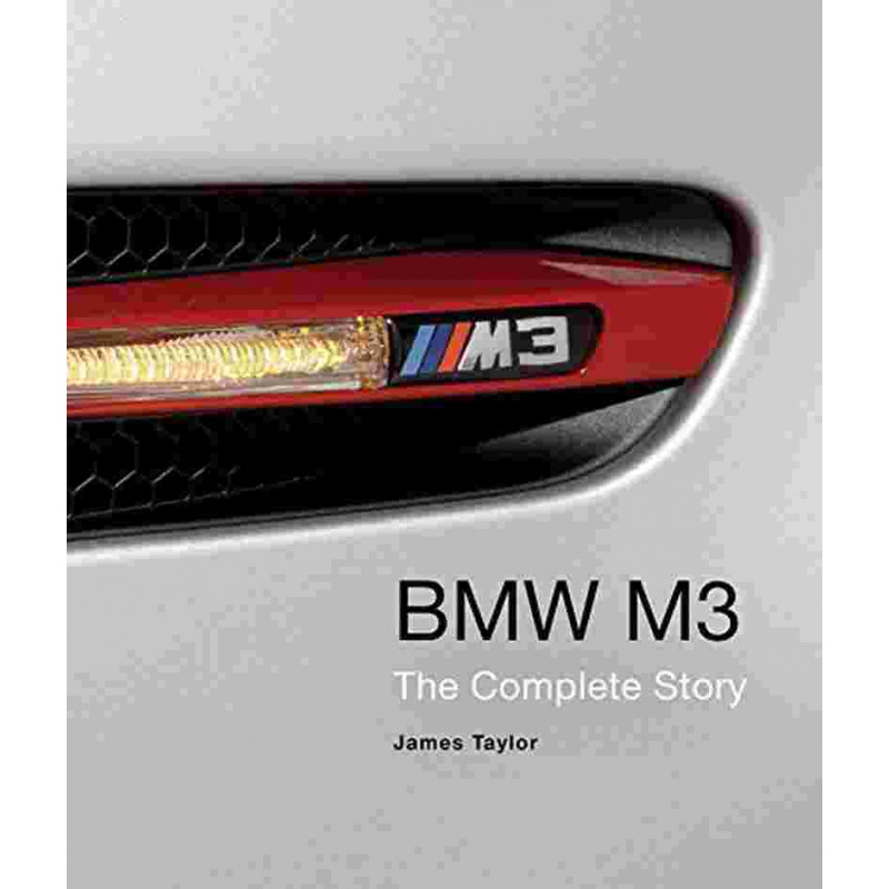 BMW M3 The Complete Story Taylor
