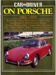 CAR AND DRIVER ON PORSCHE 1963-1970