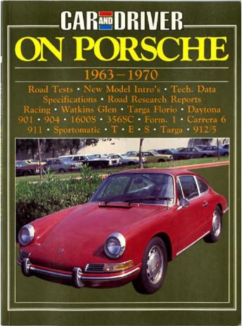 CAR AND DRIVER ON PORSCHE 1963-1970