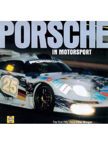PORSCHE IN MOTOSPORT - The first fifty years