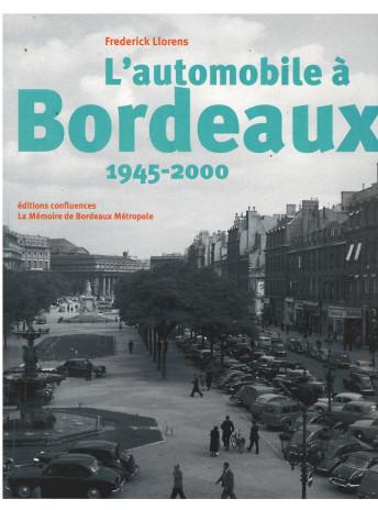 L'automobile à Bordeaux 1945-2000 9782355272349