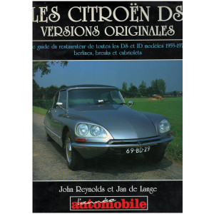 Les Citroën DS versions originales / Le guide du restaurateur / John Reynolds / Editions L'année automobile-9782883240407