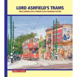 Lord Ashfield's Trams