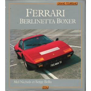 FERRARI BERLINETTA BOXER, Grand tourisme / Mel Nichols, Serge Bellu  / Edition EPA-9782851201850