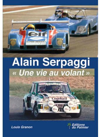 Alain Serpaggi - Une vie au volant Librairie Automobile SPE 9782360591190