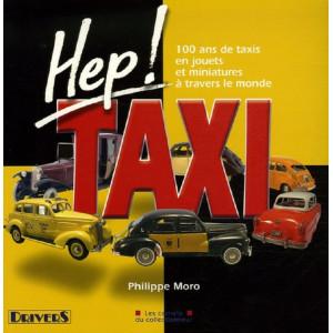 Hep ! Taxi - 100 ans de taxis en jouets et miniatures à travers le monde