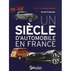 Un siècle d'automobile en France de Daniel Puiboube