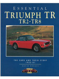 Essential Triumph TR / TR2- TR8  The Cars and Their Story, 1953-8