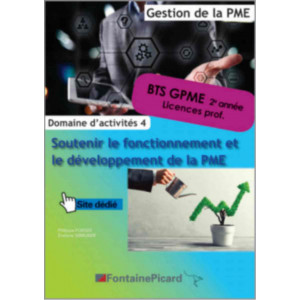 SOUTENIR LE FONCTIONNEMENT et LE DÉVELOPPEMENT DE LA PME 2e année BTS GPME / FONTAINE PICARD / PME42-9782744630743
