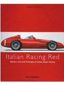 ITALIAN RACING RED DRIVERS, Drivers, Cars and Triumphs of Italian Motor Racing