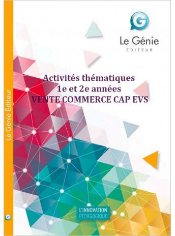 Activités thématiques 1e et 2e années VENTE COMMERCE CAP EVS / LE GENIE / AP164-9782843479809
