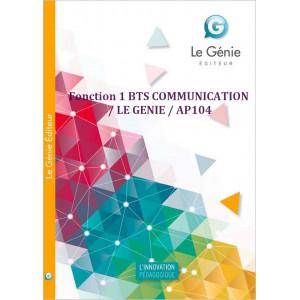 Fonction 1 BTS COMMUNICATION / LE GENIE / AP104-9782843479243