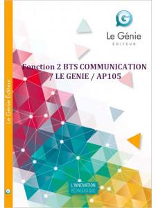 Fonction 2 BTS COMMUNICATION / LE GENIE / AP105-9782843479250