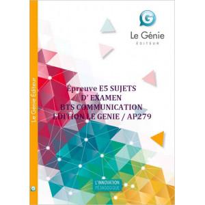 Épreuve E5 SUJETS D' EXAMEN BTS COMMUNICATION  / LE GENIE / AP279-9782375630341