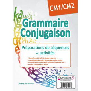 GRAMMAIRE-CONJUGAISON CM1/CM2 - Préparation de séquences et activités - Génération 5