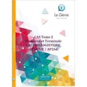 CAS Tome 2 Première et Terminale BAC PRO LOGISTIQUE / LE GENIE / AP266-9782375631287
