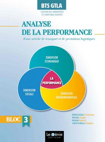 Bloc 3 ANALYSE DE LA PERFORMANCE BTS GESTION DES TRANSPORTS / LE GENIE / AP311-AP311-9782375633250