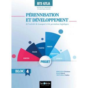 Bloc 4 PÉRENNISATION ET DÉVELOPPEMENT DE L' ACTIVITÉ BTS GESTION DES TRANSPORTS / LE GENIE / AP312-9782375633267