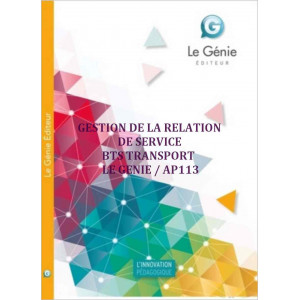 GESTION DE LA RELATION DE SERVICE BTS TRANSPORT  / LE GENIE / AP113-9782843478970