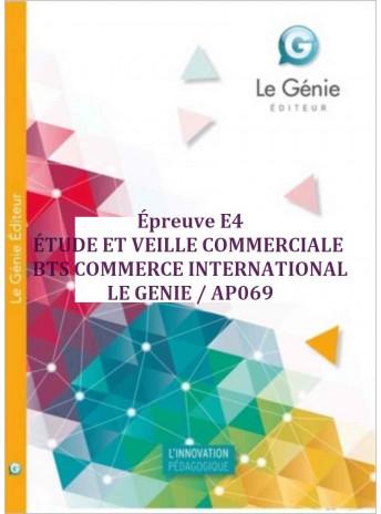 Épreuve E4 ÉTUDE ET VEILLE COMMERCIALE BTS COMMERCE INTERNATIONAL / LE GENIE / AP069-9782375630273