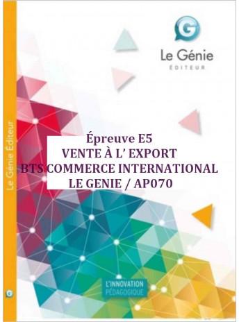 Épreuve E5 VENTE À L' EXPORT BTS COMMERCE INTERNATIONAL / LE GENIE / AP070-9782375630280