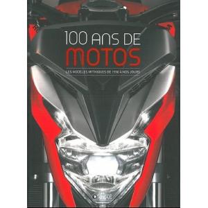 100 ANS DE MOTOS - Les modèles mythique de 1900 à nos jours