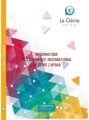 INFORMATIQUE POUR BTS COMMERCE INTERNATIONAL / LE GENIE / AP068-9782843478307