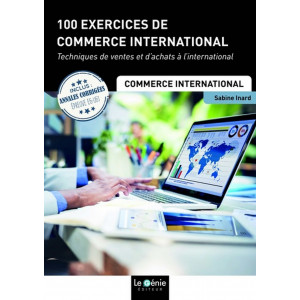100 EXERCICES DE COMMERCE INTERNATIONAL  / LE GENIE / EP064-9782375631478
