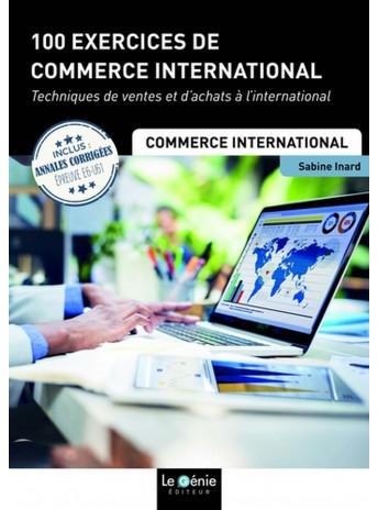 100 EXERCICES DE COMMERCE INTERNATIONAL  / LE GENIE / EP064-9782375631478