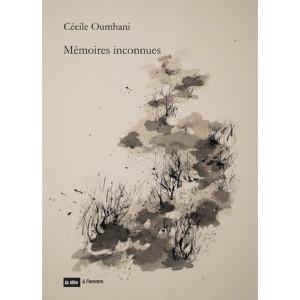 MÉMOIRES INCONNUES  de Cécile Oumhani